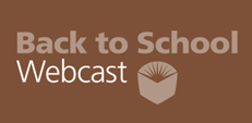 Back to School Webcast